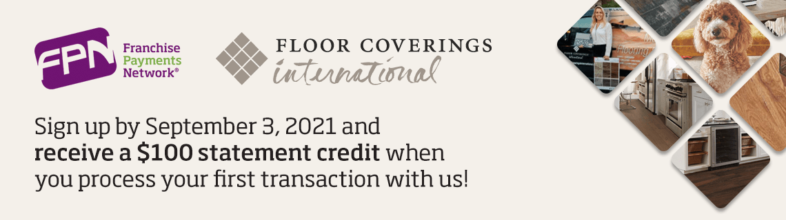 Attention: Floor Coverings International franchisees - Save on your payment processing with Franchise Payments Network!